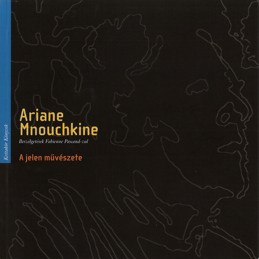 livre Ariane Mnouchkine - Beszélgetések Fabienne Pascaud-val - A jelen müvészete en hongrois