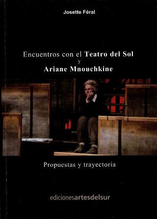 livre Encuentros con el Teatro del Sol y Ariane Mnouchkine 2010