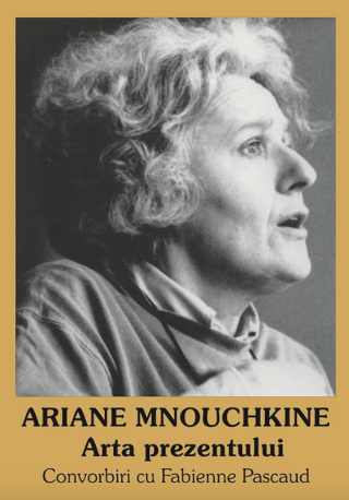 livre Ariane MNOUCHKINE - Arta prezentului 2010
