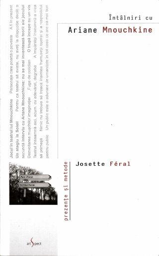 livre Întâlniri cu Ariane Mnouchkine / Înălţând un monument efemerului 2009