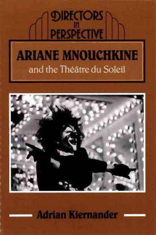 livre Ariane Mnouchkine and the Théâtre du Soleil 1998
