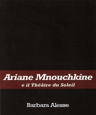 livre Ariane Mnouchkine e il Théâtre du Soleil 2005