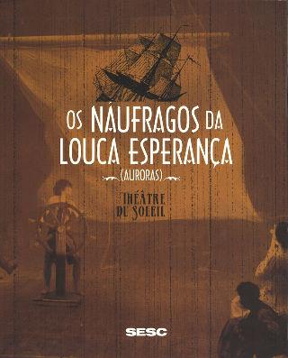 livre Os Naufragos da louca esperança 2011