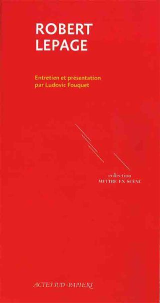 livre Robert Lepage 2018