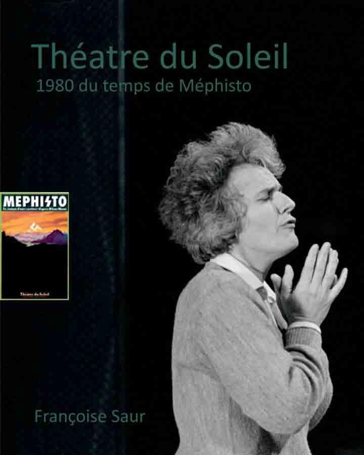 livre Théâtre du Soleil -1980, du temps de Mephisto